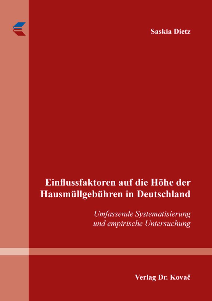 Cover: Einflussfaktoren auf die Höhe der Hausmüllgebühren in Deutschland