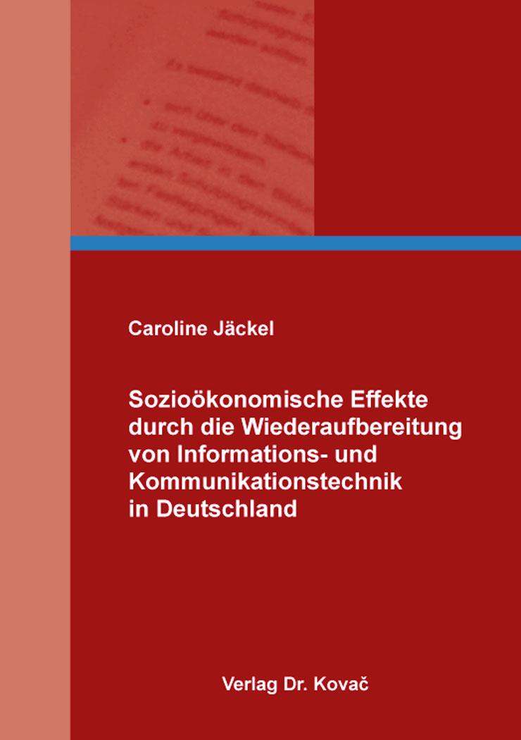 Cover: Sozioökonomische Effekte durch die Wiederaufbereitung von Informations- und Kommunikationstechnik in Deutschland