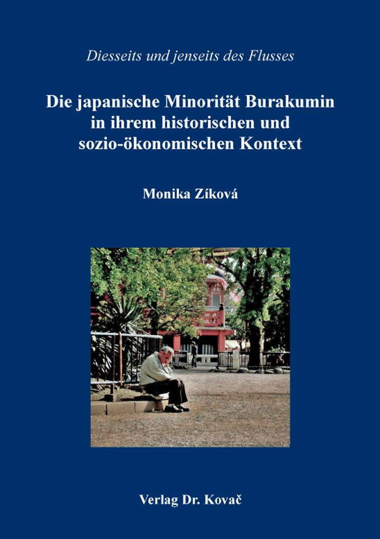 Cover: Die japanische Minorität Burakumin in ihrem historischen und sozio-ökonomischen Kontext