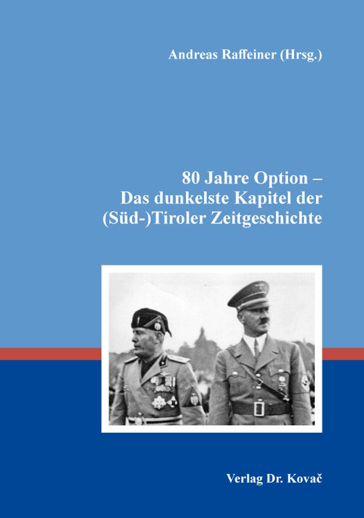 Cover: 80 Jahre Option – Das dunkelste Kapitel der (Süd-)Tiroler Zeitgeschichte