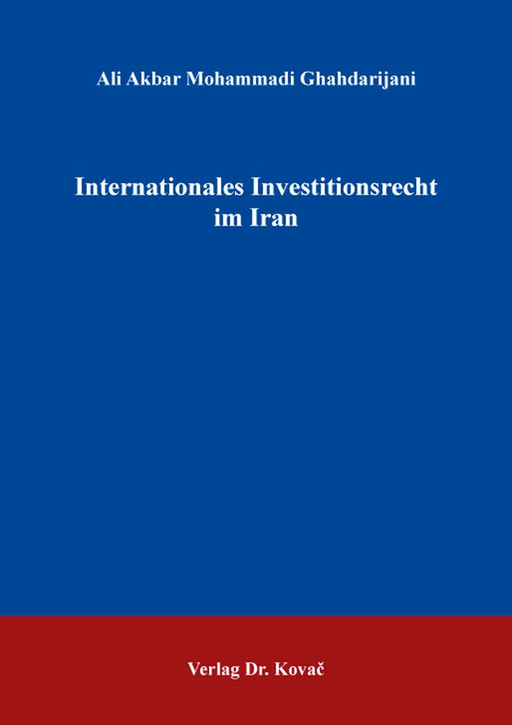Cover: Internationales Investitionsrecht im Iran