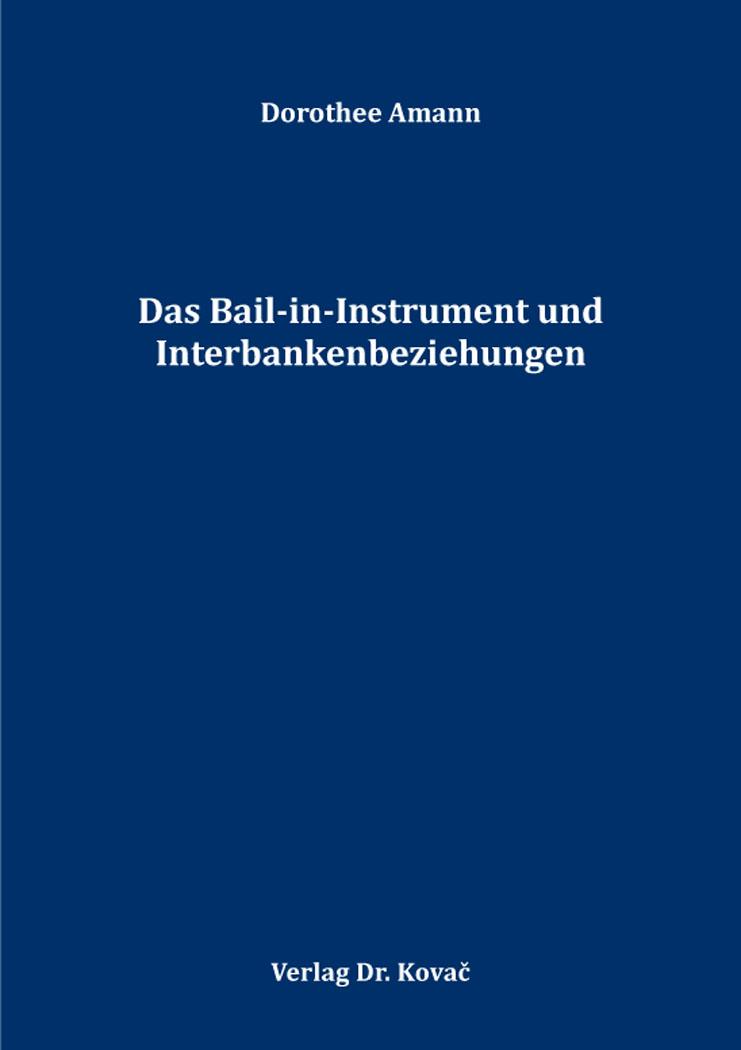 Cover: Das Bail-in-Instrument und Interbankenbeziehungen