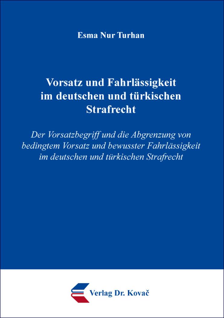 Cover: Vorsatz und Fahrlässigkeit im deutschen und türkischen Strafrecht