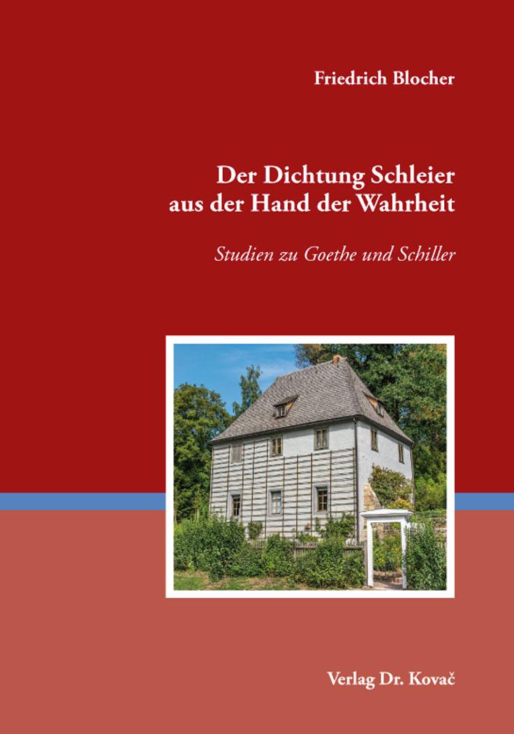 Cover: Der Dichtung Schleier ausderHandderWahrheit – Studien zu Goethe und Schiller