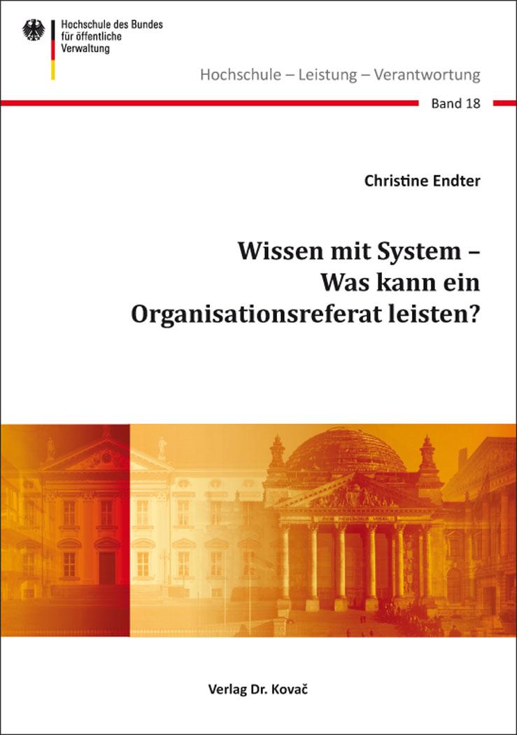 Cover: Wissen mit System – Was kann ein Organisationsreferat leisten?