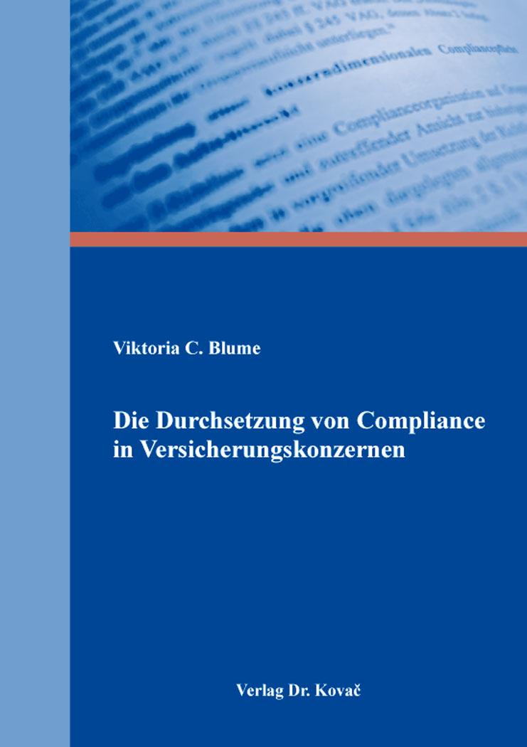 Cover: Die Durchsetzung von Compliance in Versicherungskonzernen