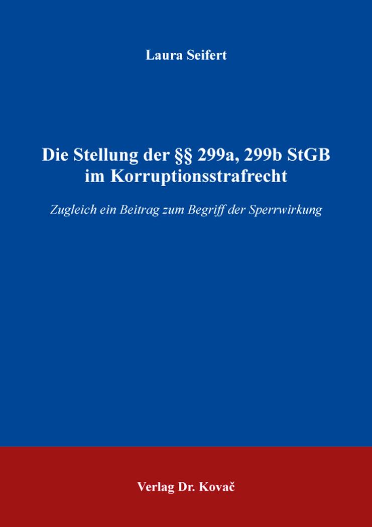 Cover: Die Stellung der §§ 299a, 299b StGB im Korruptionsstrafrecht