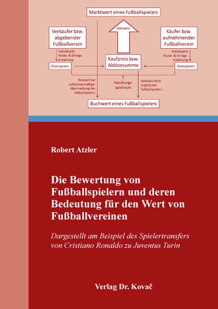 Cover: Die Bewertung von Fußballspielern und deren Bedeutung für den Wert von Fußballvereinen
