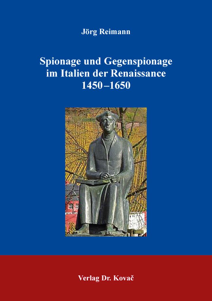 Cover: Spionage und Gegenspionage im Italien der Renaissance 1450–1650