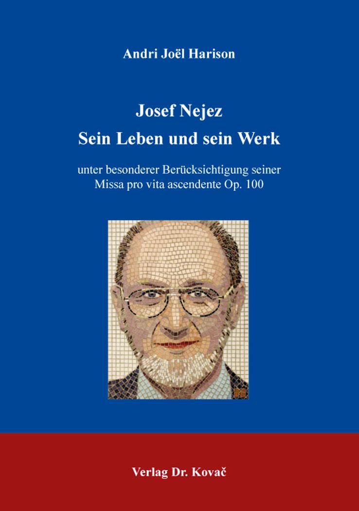 Cover: Josef Nejez – Sein Leben und sein Werk
