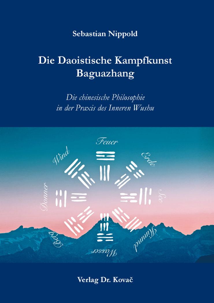 Cover: Die Daoistische Kampfkunst Baguazhang