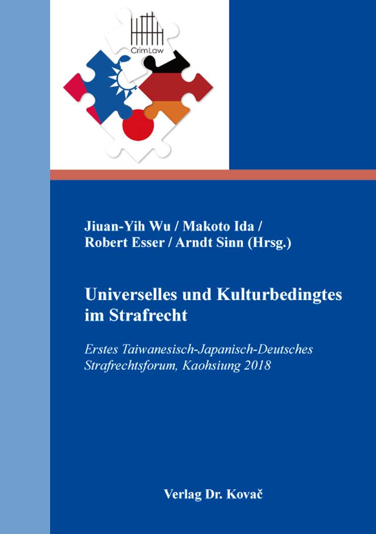 Cover: Universelles und Kulturbedingtes im Strafrecht