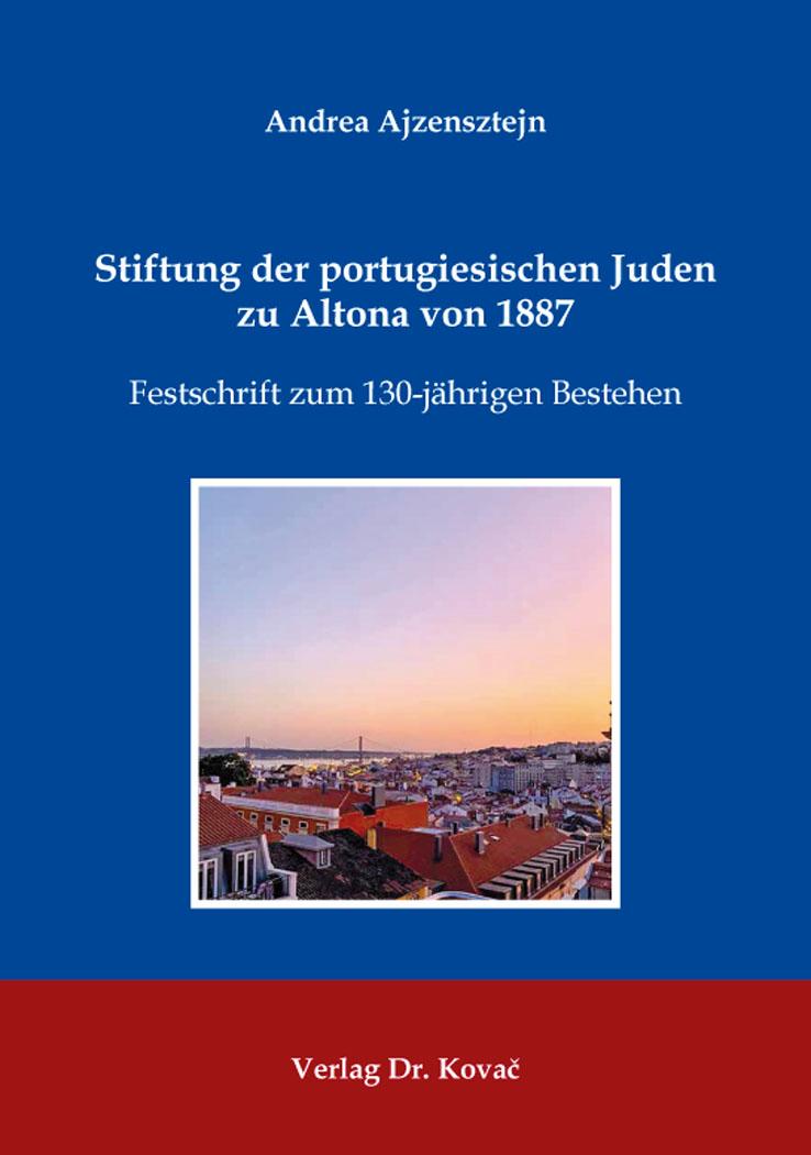 Cover: Stiftung der portugiesischen Juden zu Altona von 1887