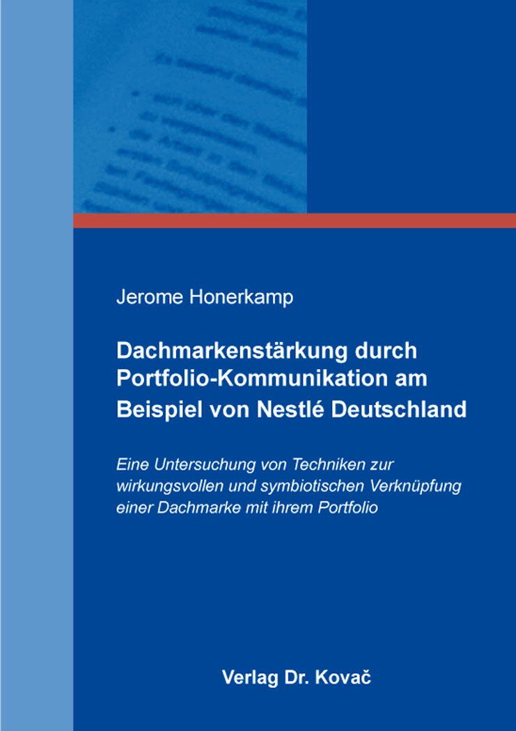 Cover: Dachmarkenstärkung durch Portfolio-Kommunikation am Beispiel von Nestlé Deutschland