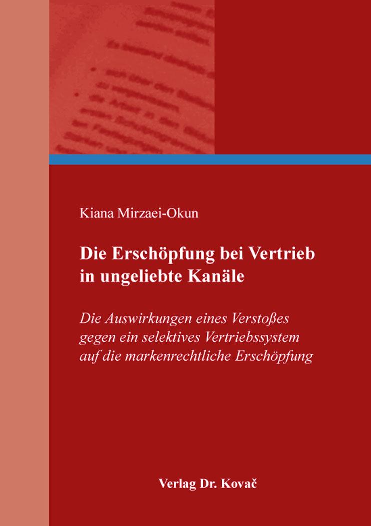 Cover: Die Erschöpfung bei Vertrieb in ungeliebte Kanäle