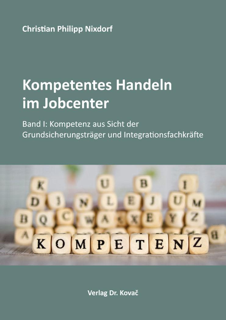 Cover: Kompetentes Handeln im Jobcenter