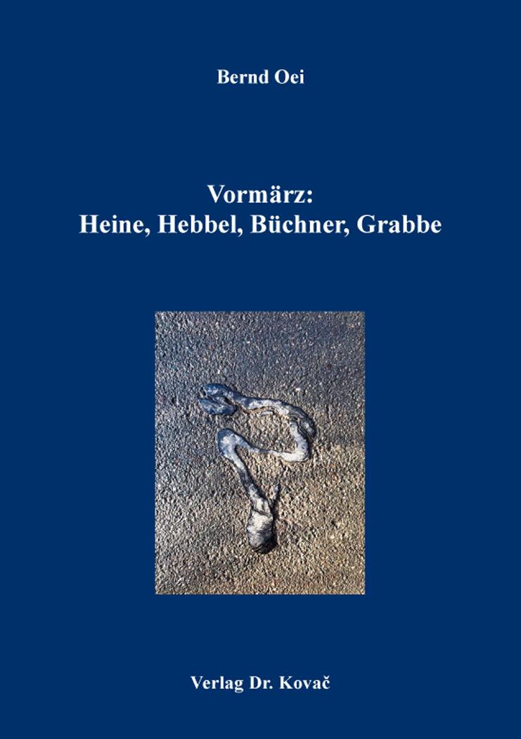 Cover: Vormärz: Heine, Hebbel, Büchner, Grabbe