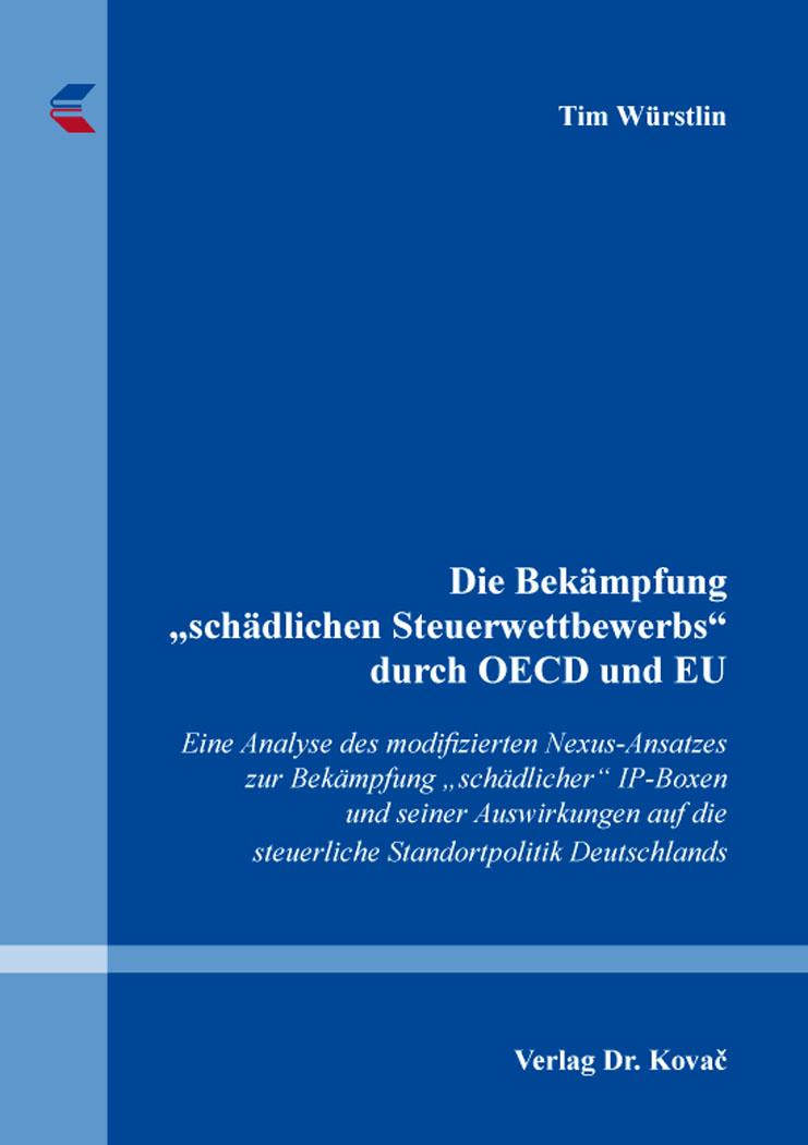 """Cover: Die Bekämpfung """"schädlichen Steuerwettbewerbs"""" durch OECD und EU"""