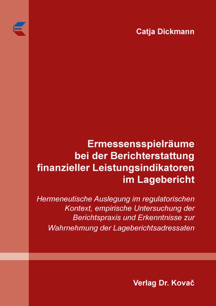 Cover: Ermessensspielräume bei der Berichterstattung finanzieller Leistungsindikatoren im Lagebericht