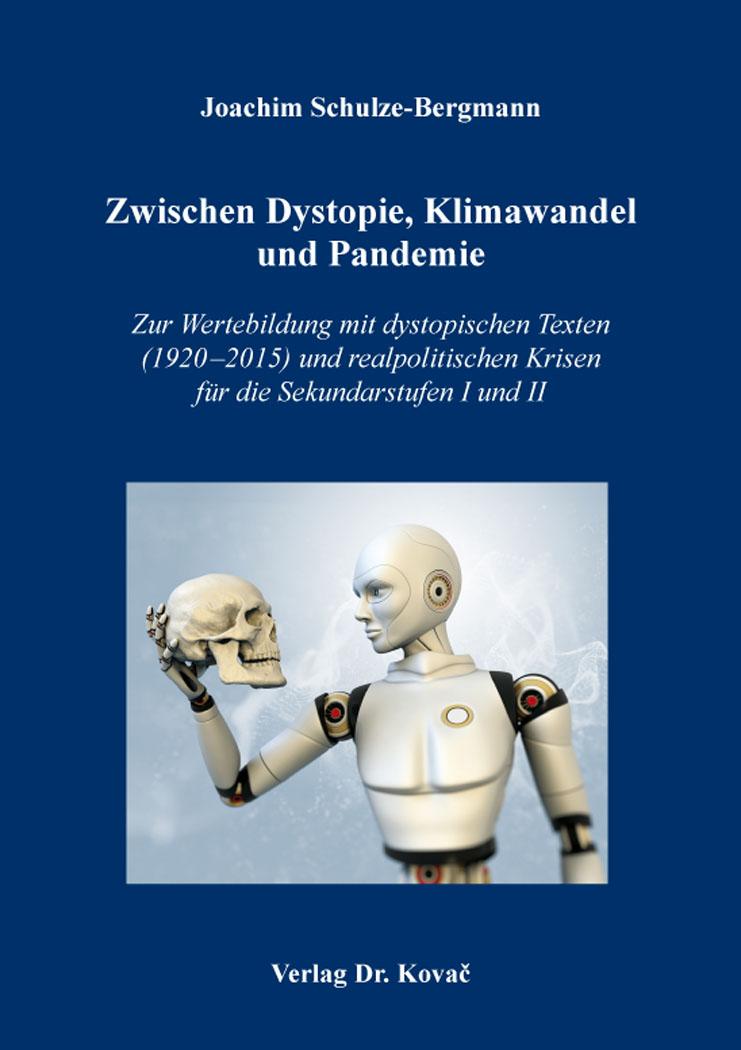 Cover: Zwischen Dystopie, Klimawandel und Pandemie