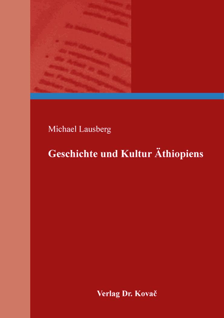 Cover: Geschichte und Kultur Äthiopiens