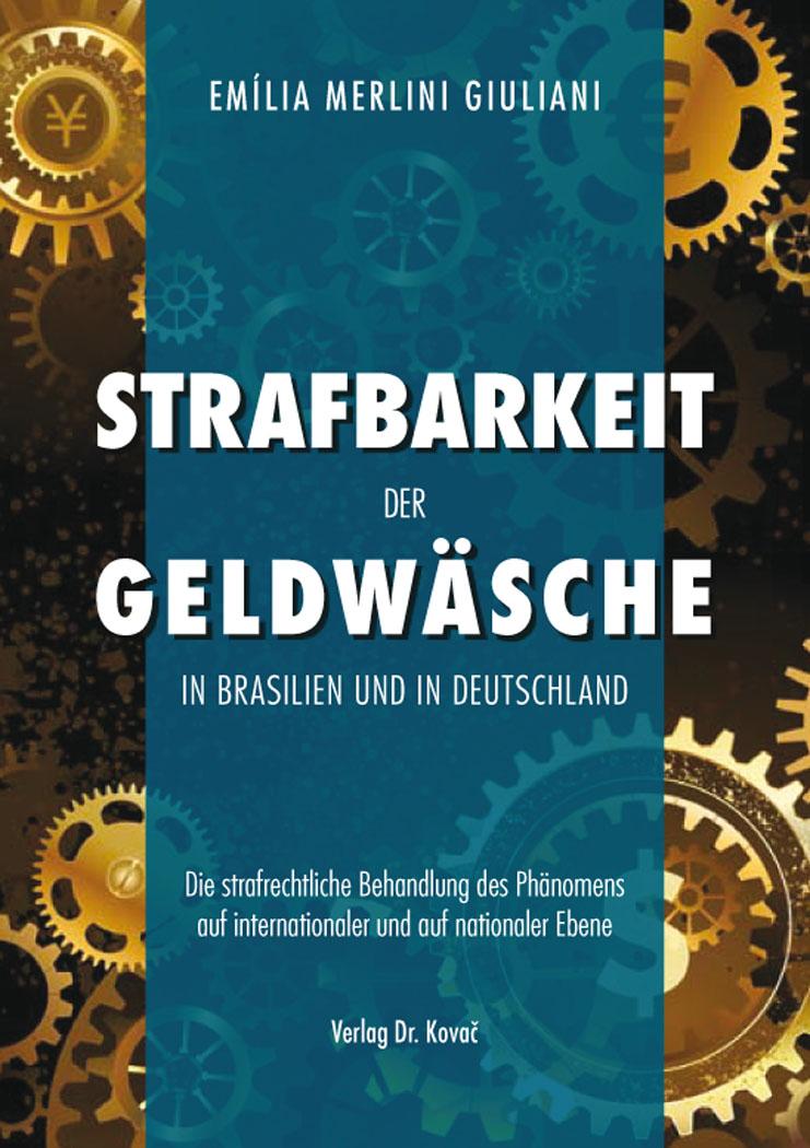 Cover: Strafbarkeit der Geldwäsche in Brasilien und in Deutschland