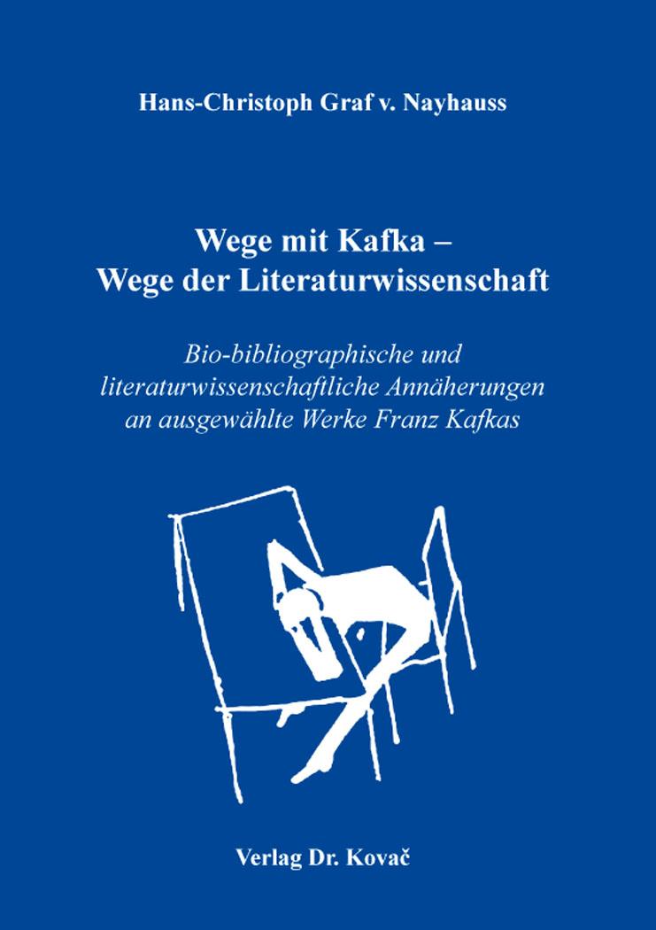 Cover: Wege mit Kafka – Wege der Literaturwissenschaft