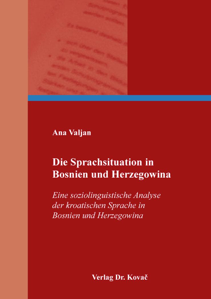 Cover: Die Sprachsituation in Bosnien und Herzegowina