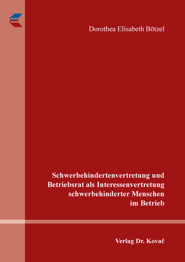 Cover: Schwerbehindertenvertretung und Betriebsrat als Interessenvertretung schwerbehinderter Menschen im Betrieb