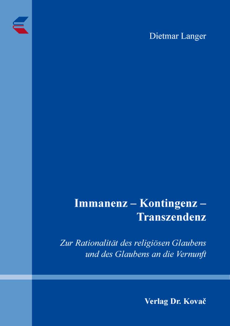 Cover: Immanenz – Kontingenz – Transzendenz