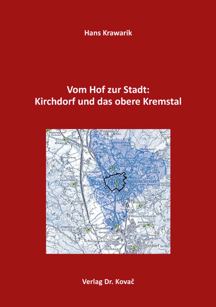 Cover: Vom Hof zur Stadt: Kirchdorf und das obere Kremstal