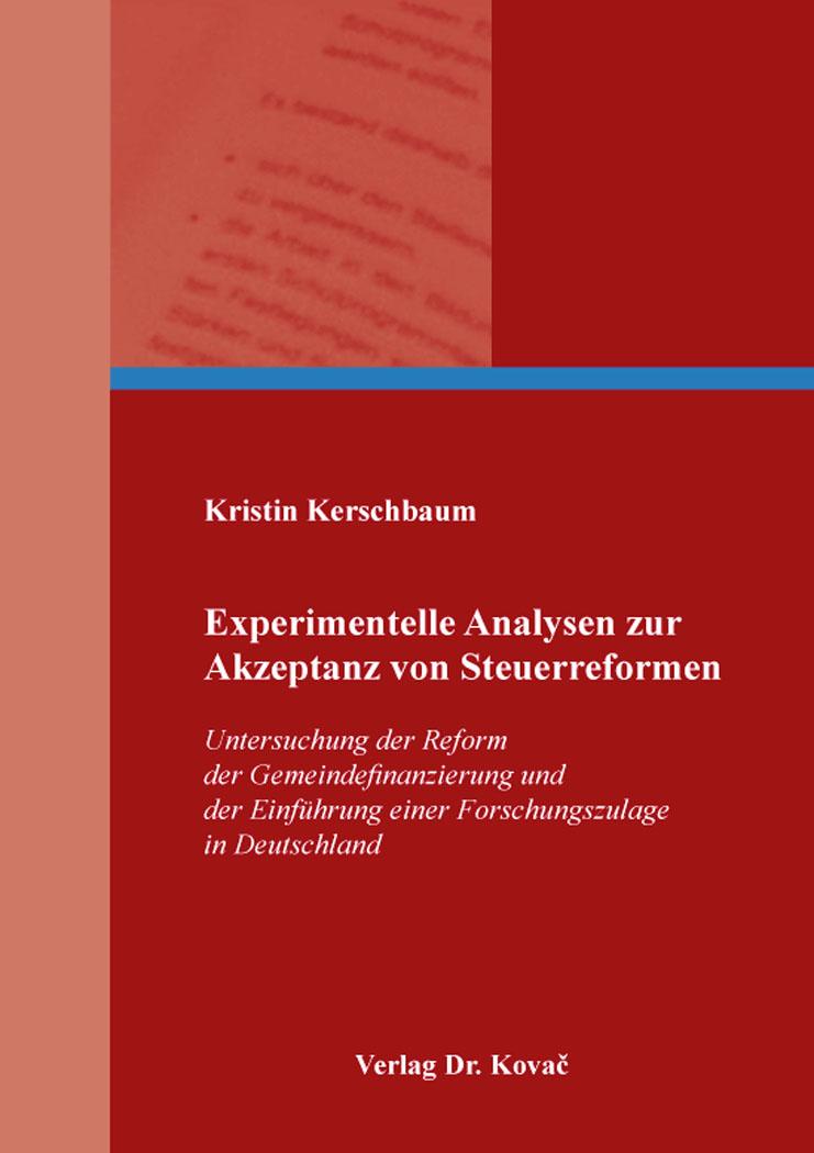Cover: Experimentelle Analysen zur Akzeptanz von Steuerreformen