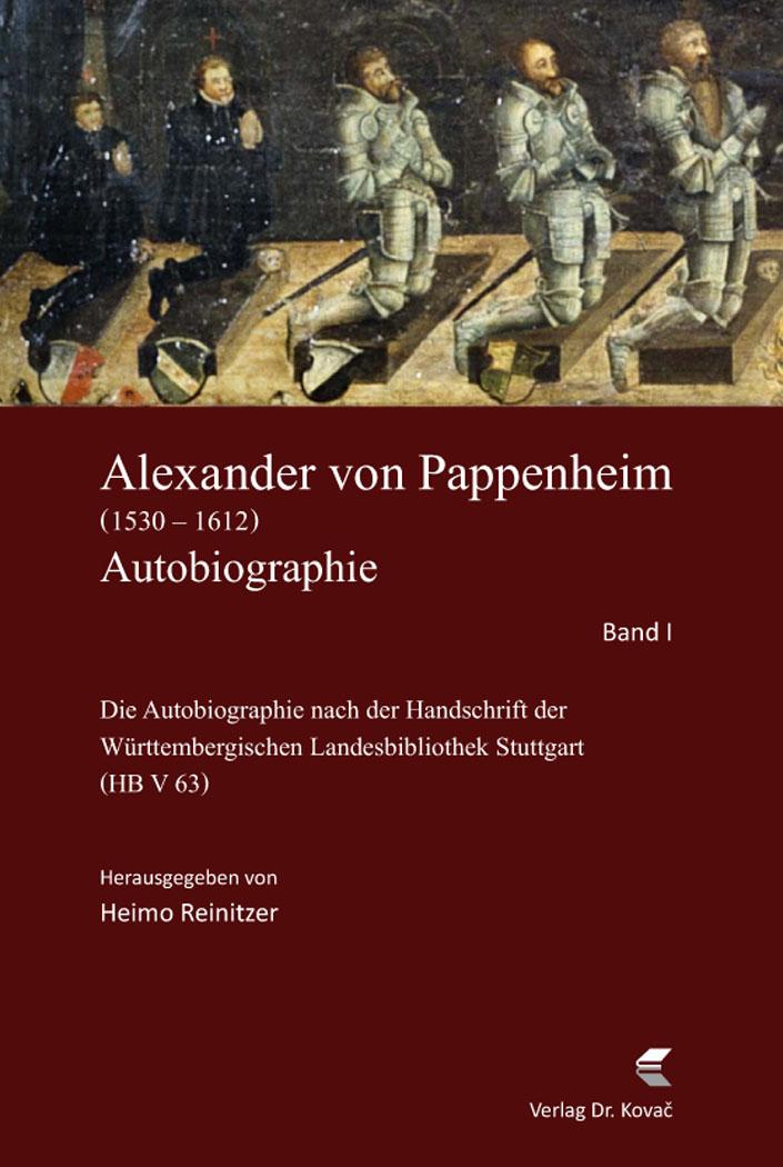 Cover: Alexander von Pappenheim, Reichserbmarschall (1530–1612). Autobiographie