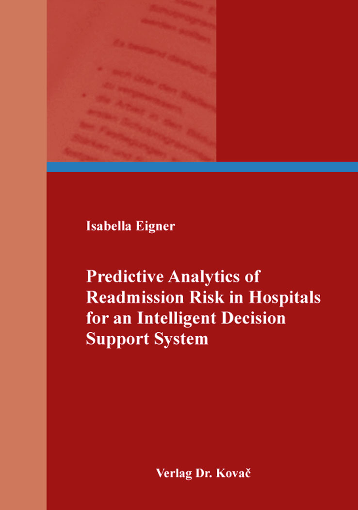 Cover: Predictive Analytics of Readmission Risk in Hospitals for an Intelligent Decision Support System