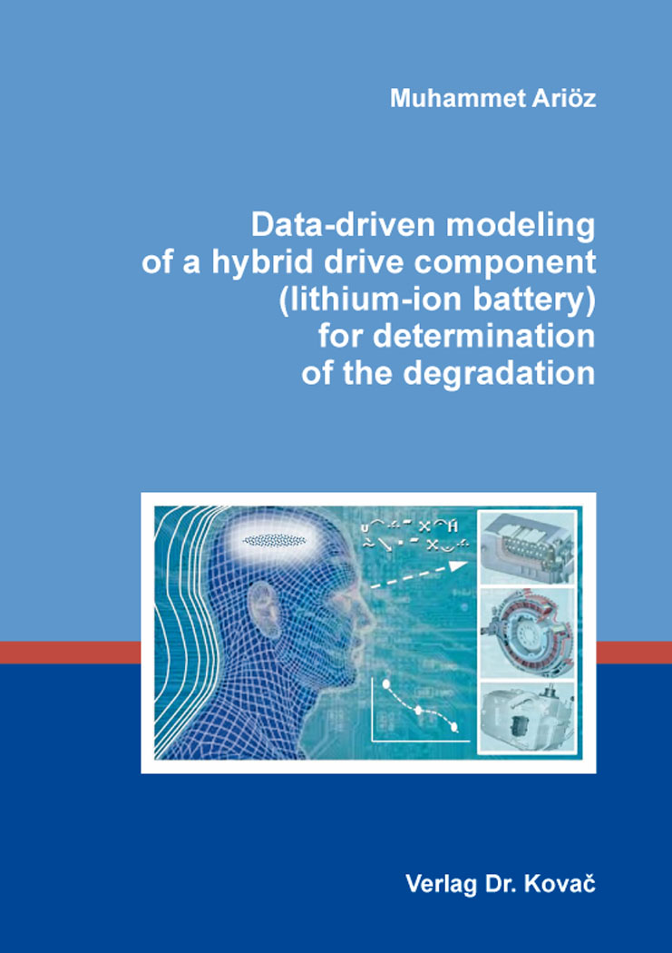 Cover: Data-driven modeling of a hybrid drive component (lithium-ion battery) for determination of the degradation