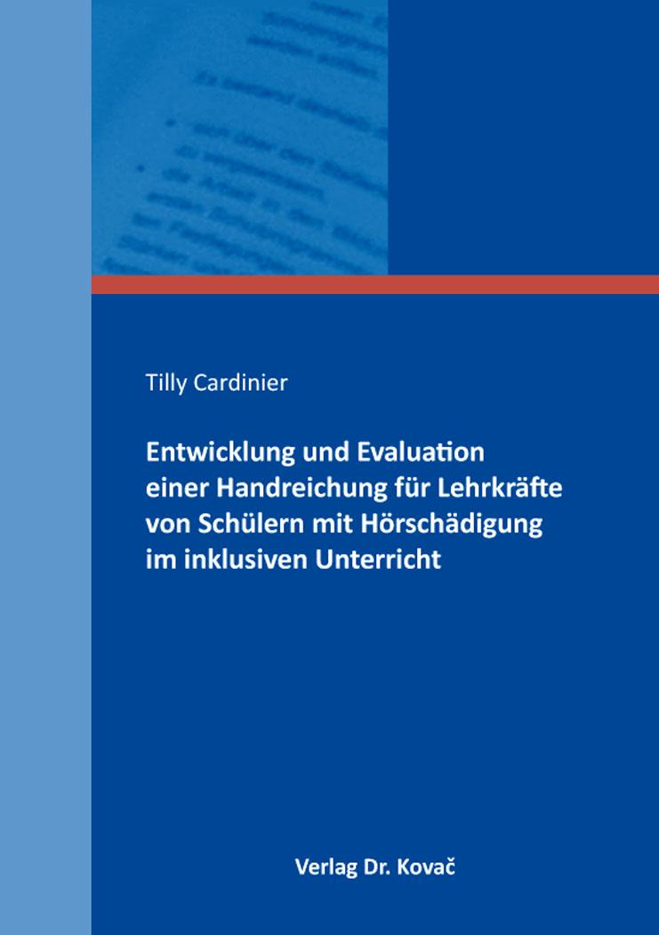 Cover: Entwicklung und Evaluation einer Handreichung für Lehrkräfte von Schülern mit Hörschädigung im inklusiven Unterricht