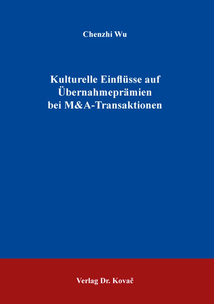 Cover: Kulturelle Einflüsse auf Übernahmeprämien bei M&A-Transaktionen