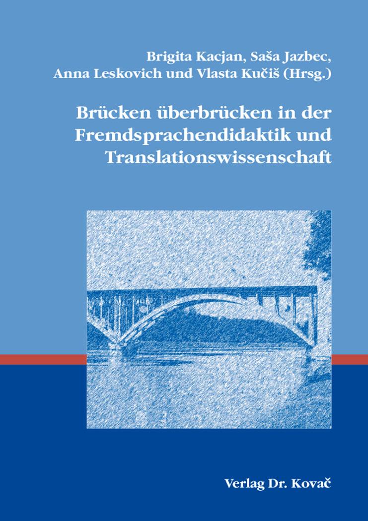 Cover: Brücken überbrücken in der Fremdsprachendidaktik und Translationswissenschaft