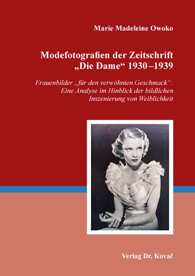 """Cover: Modefotografien der Zeitschrift """"Die Dame"""" 1930–1939"""
