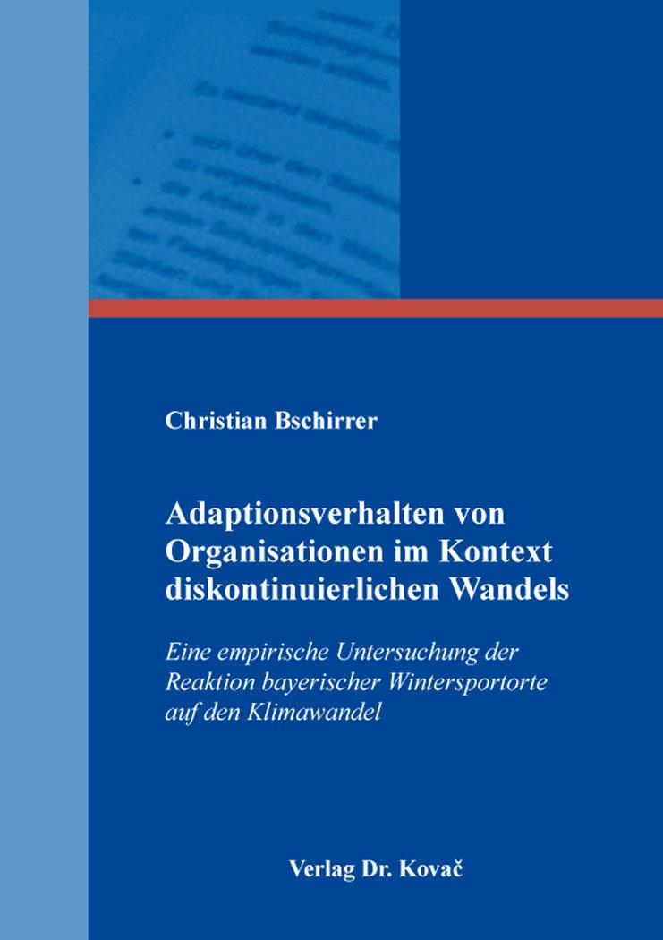Cover: Adaptionsverhalten von Organisationen im Kontext diskontinuierlichen Wandels