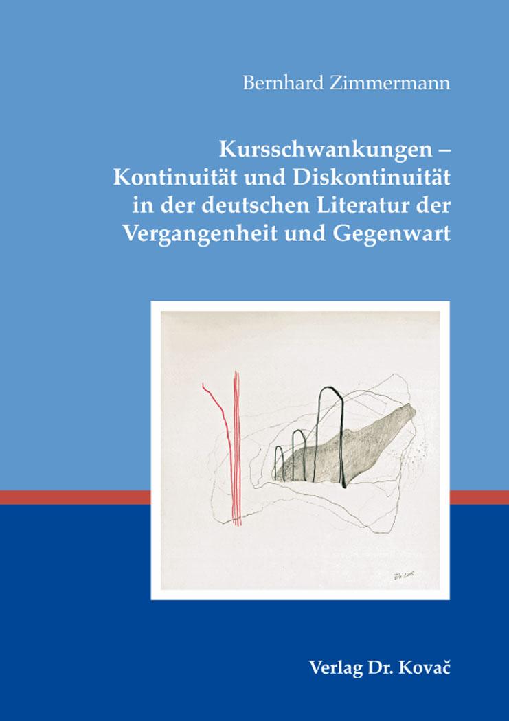 Cover: Kursschwankungen – Kontinuität und Diskontinuität in der deutschen Literatur der Vergangenheit und Gegenwart