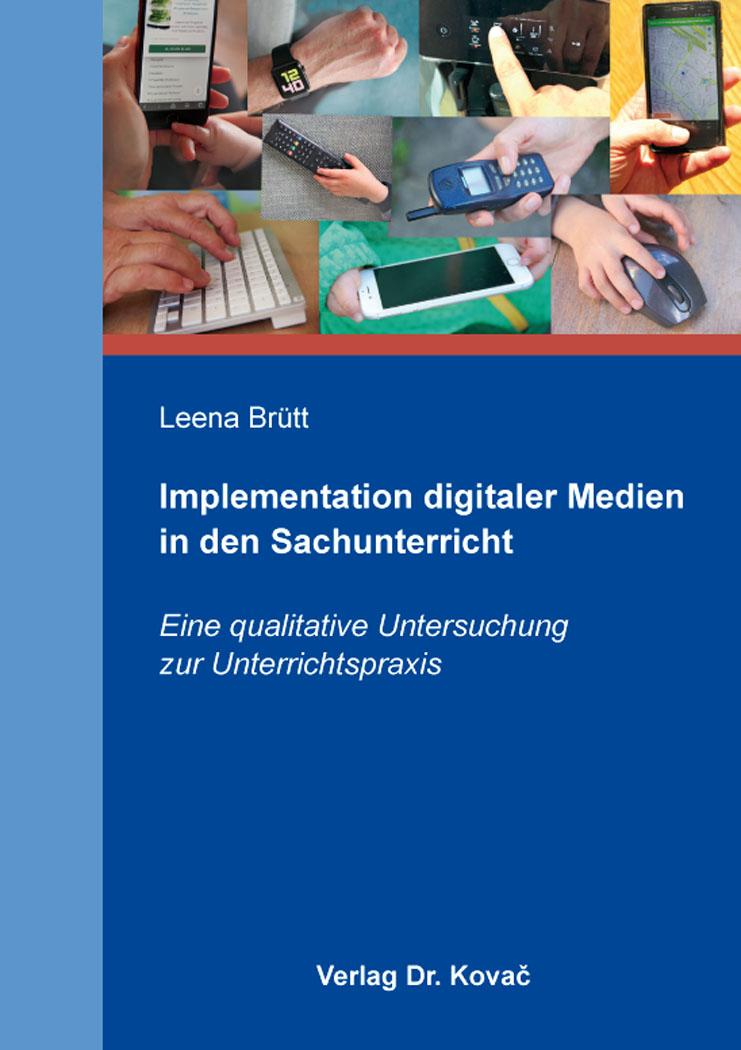 Cover: Implementation digitaler Medien in den Sachunterricht