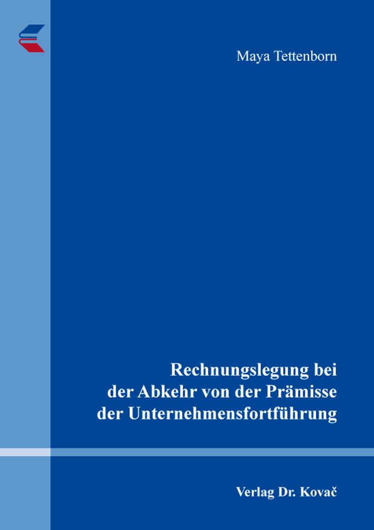 Cover: Rechnungslegung bei der Abkehr von der Prämisse der Unternehmensfortführung