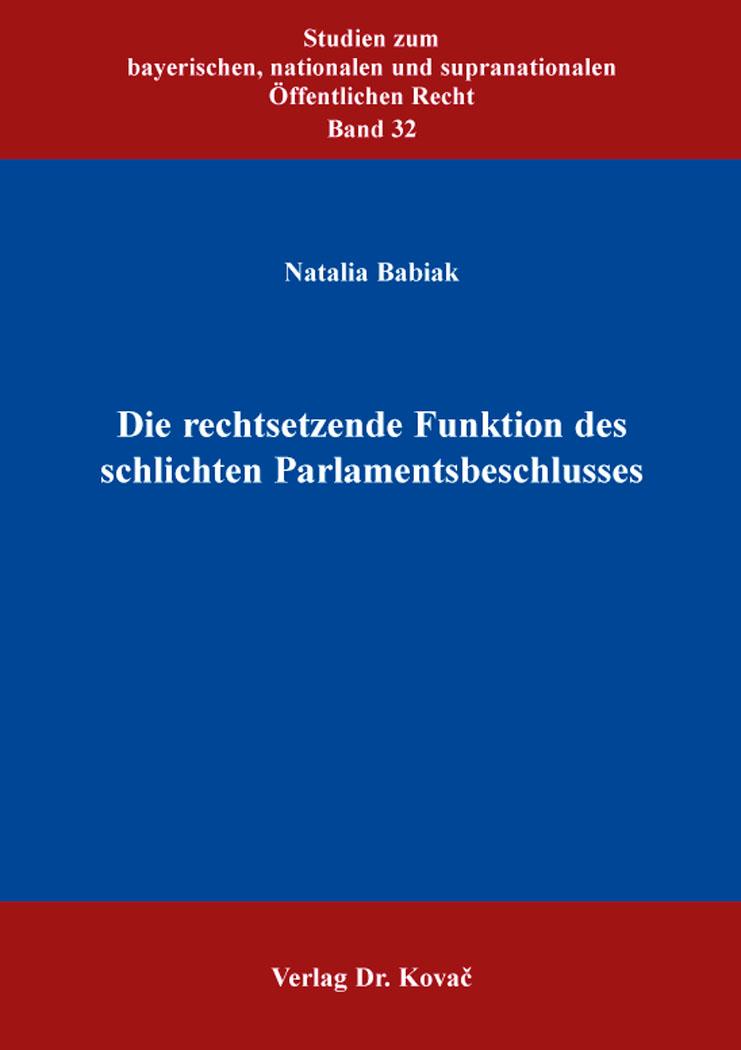 Cover: Die rechtsetzende Funktion des schlichten Parlamentsbeschlusses