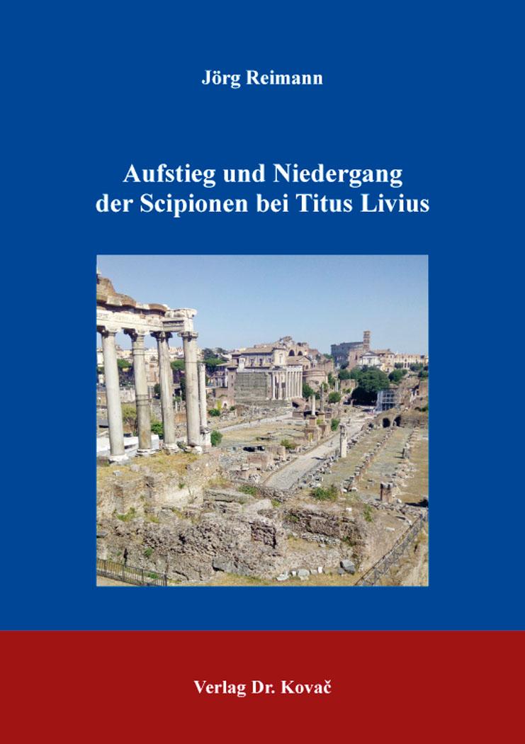Cover: Aufstieg und Niedergang der Scipionen bei Titus Livius