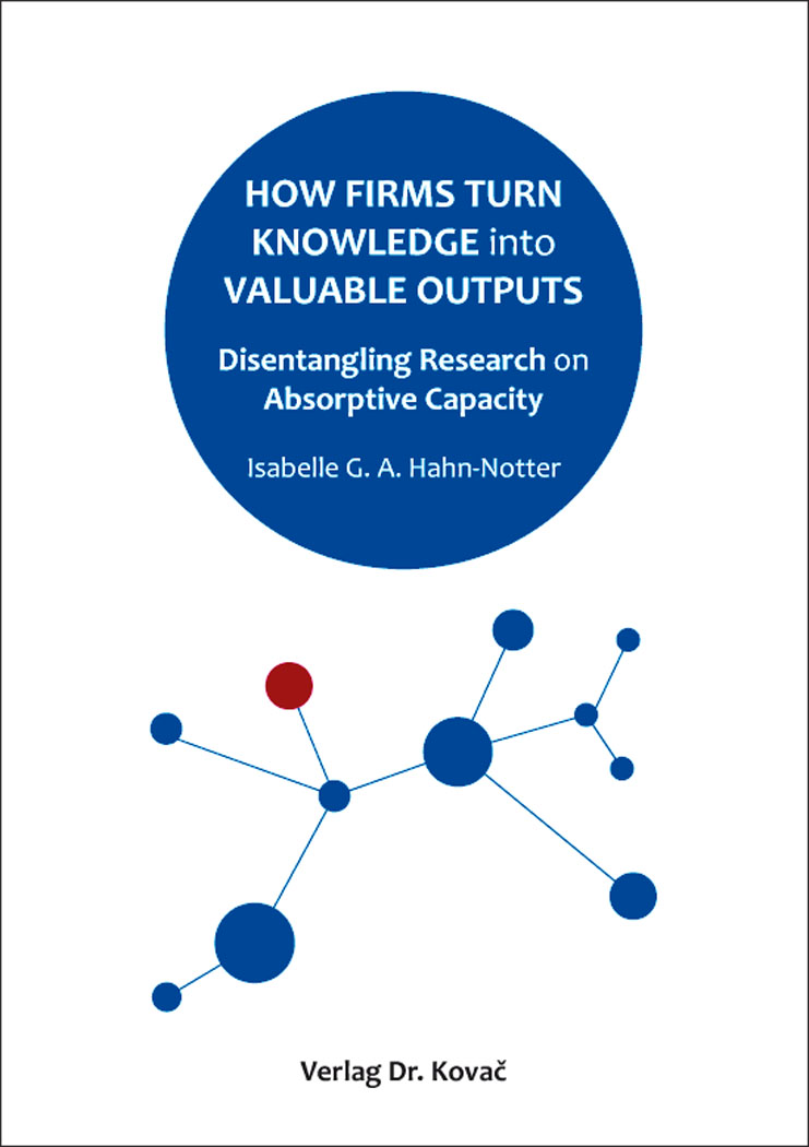 Cover: How Firms Turn Knowledge into Valuable Outputs
