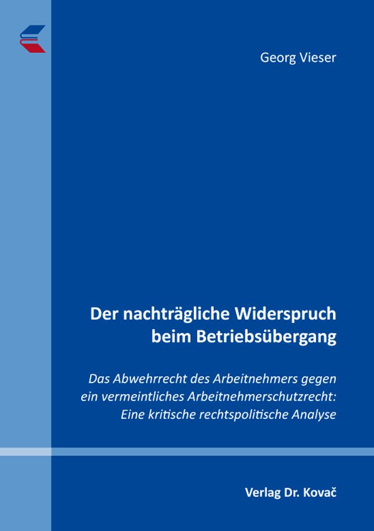 Cover: Der nachträgliche Widerspruch beim Betriebsübergang