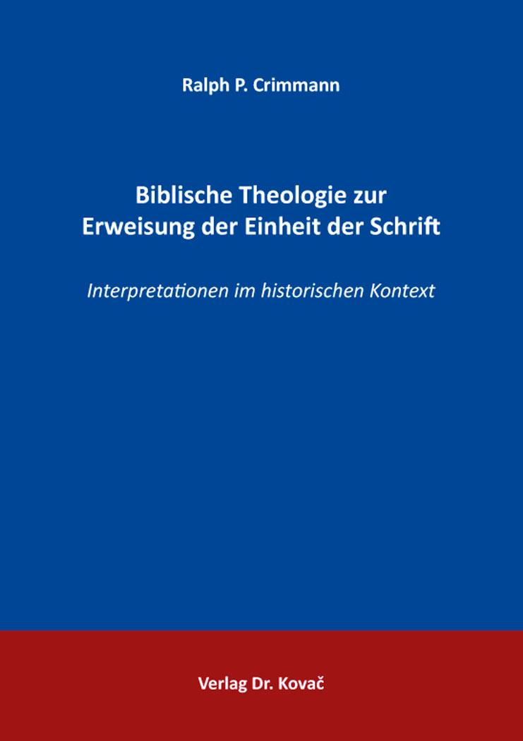 Cover: Biblische Theologie zur Erweisung der Einheit der Schrift