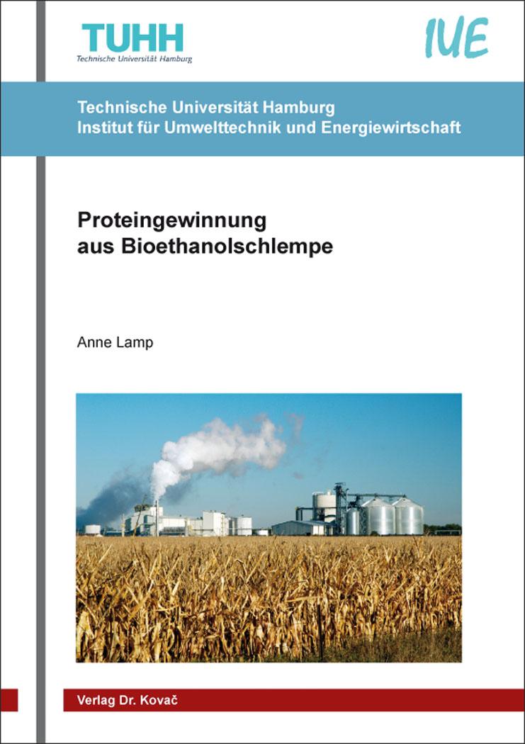 Cover: Proteingewinnung aus Bioethanolschlempe