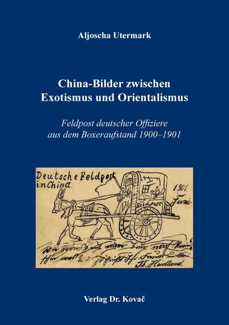 Cover: China-Bilder zwischen Exotismus und Orientalismus